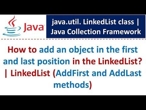 Java : Collection Framework : LinkedList ( AddFirst and AddLast)