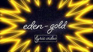 EDEN - gold (Lyrics / Lyric Video)