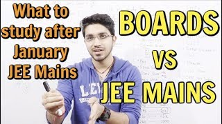What to study after January JEE Mains - BOARDS vs JEE Mains