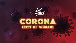 Alfons - Corona (City Of Wuhan)
