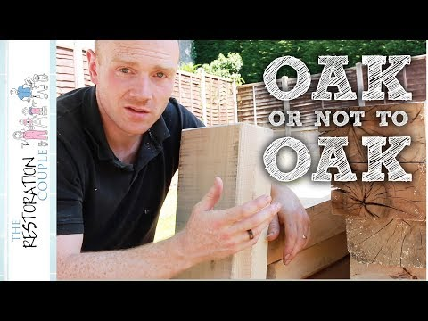 OAK vs SOFTWOOD for Garden Projects