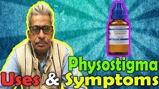 Physostigma (Part -1) - Uses and Symptoms in Homeopathy by Dr. P.S. Tiwari
