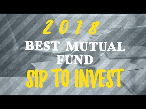 Top 5 mutual fund sip to invest in 2018 || WHERE SHOULD I INVEST IN MUTUAL FUND