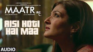 MAATR : Aisi Hoti Hai Maa Full Audio Song | Kavita Seth | Raveena Tandon | T-SERIES