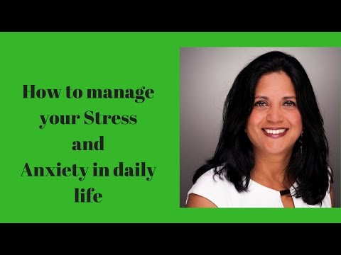 How to manage Stress/Anxiety in daily life: Anxiety solutions Part 2