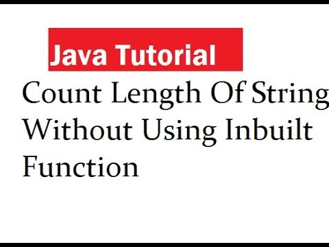 Java Program To Count Length Of String Without Using Inbuilt Function