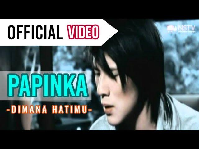 Download Papinka - Di mana Hatimu ( Official Video ) MP3 Gratis