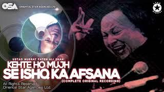 Kehte Ho Mujh Se Ishq Ka Afsana   Nusrat Fateh Ali Khan   complete full version   OSA Worldwide