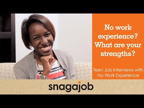 No work experience? What are your strengths? Teen job interviews (Part 3)