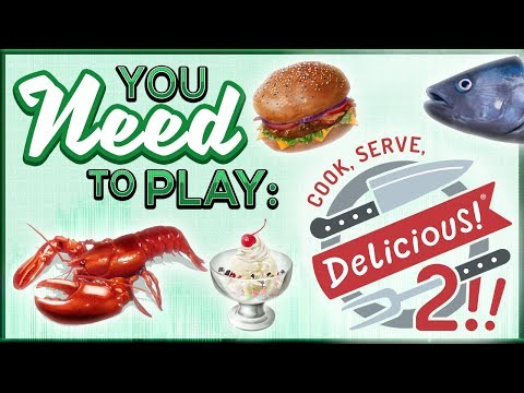 You Need To Play Cook, Serve, Delicious! 2!!