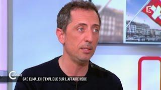 Gad Elmaleh s'explique sur l'affaire HSBC - C à vous - 15/05/2015
