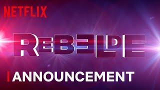 Rebelde | Official Announcement | Netflix
