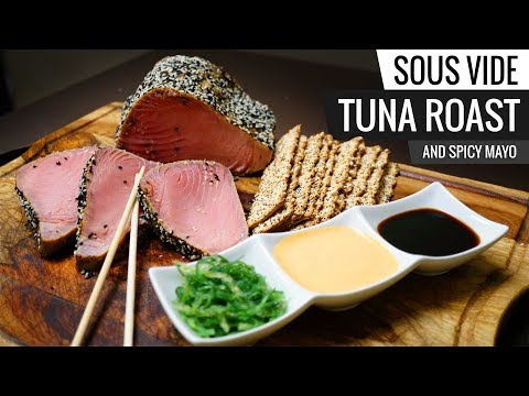 Sous Vide TUNA ROAST and Spicy Mayo Sauce!
