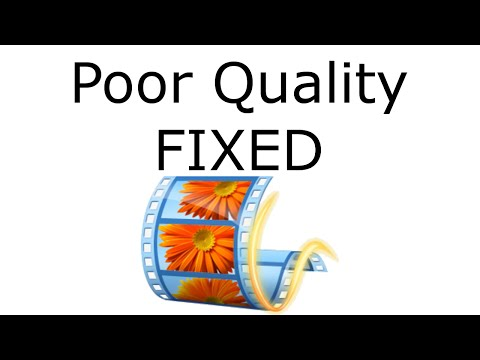Poor Audio/Video Quality in Movie Maker FIXED
