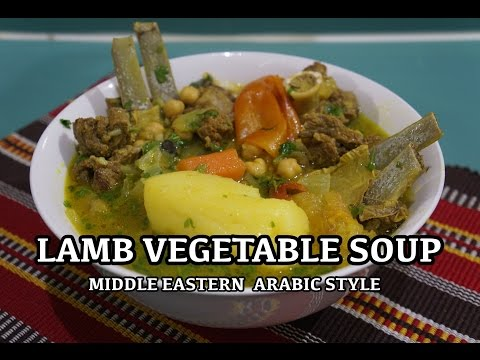 🐪 Lamb Vegetable Soup - Bone Soup Middle Eastern Recipe