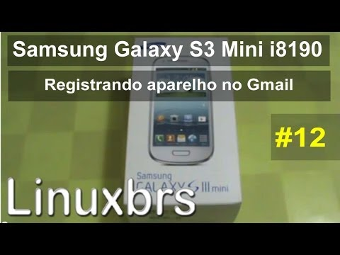 Samsung Galaxy S3 Mini i8190 - Review - Registrando aprelho no Gmail - PT-BR Brasil