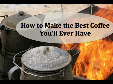 Cowboy Coffee: How to Make the Best Cup of Coffee