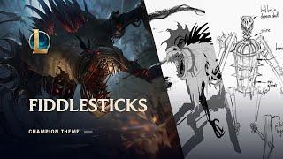 Фиддлстикс, Древний ужас   Музыкальная тема чемпиона – League of Legends