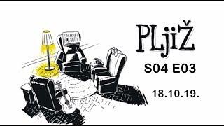 PLjiŽ S04 E03 - 18.10.2019.