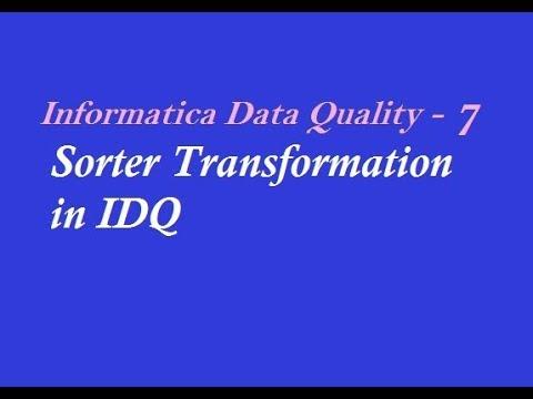 IDQ 7 : Sorter Transformation in Informatica Data Quality