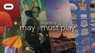 Monthly Must Play: May | Best VR Games | Oculus Rift