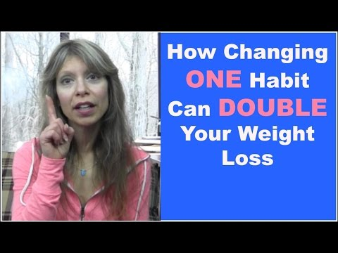 How Changing One Habit Can Double Your Weight Loss