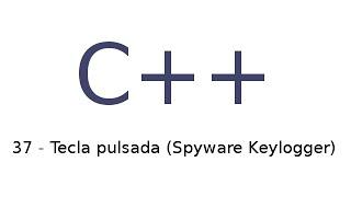 C++] ¡Cómo hacer un KeyLogger! || Tutorial Español - PakVim
