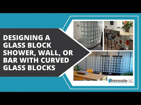 Design a Glass Block Wall Bar Shower or Windows with Curved, Corner, End, Angle Shapes Columbus Ohio