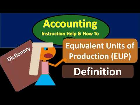 Equivalent Units of Production (EPU) - What are Equivalent U