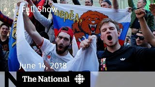 The National for Thursday June 14, 2018 — James Comey, NAFTA, World Cup