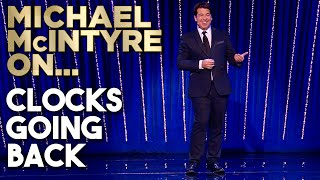 The Clocks Are Going Back! | Michael McIntyre