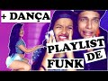 Minha Playlist De Funk Danca