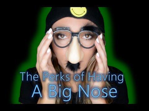 Perks of Having a Big Nose