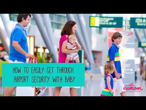 How to get through Airport Security with a Baby