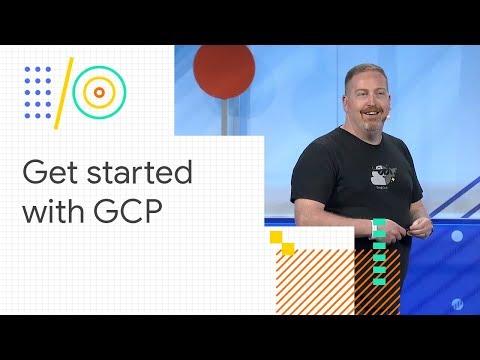 Google Cloud Platform 101 (Google I/O '18)