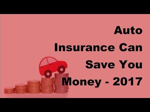 Auto Insurance Can Save You Money  | 2017 Vehicle Insurance Policy