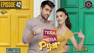 Tera Mera Pyar   Episode 42   Turkish Drama   Burcu Özberk   Çağlar Ertuğrul   TKD   Dramas Central