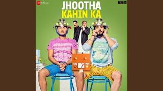 Jhootha Kahin Ka (Title Track)