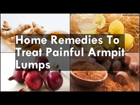Home Remedies To Treat Painful Armpit Lumps