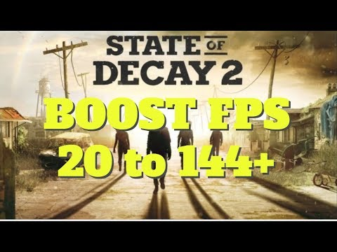 State of Decay 2 : How to Increase performance / FPS on any PC!