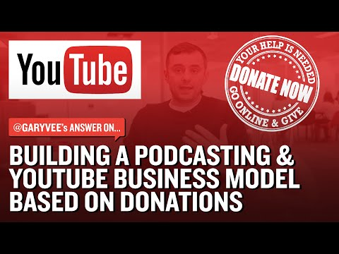 Building a Podcasting & Youtube Business Model Based on Donations