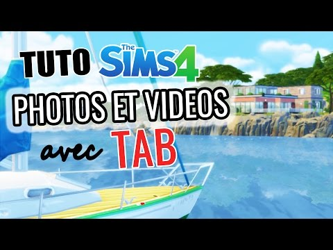 PHOTOS ET VIDEOS AVEC TAB - Tutoriel Sims 4