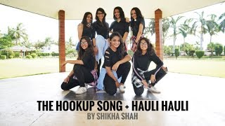 HOOKUP SONG + HAULI HAULI BY SHIKHA SHAH