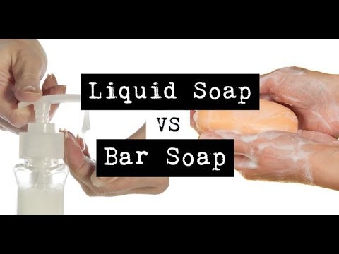 Bar Soap vs Liquid Soap – Which is Best  ?