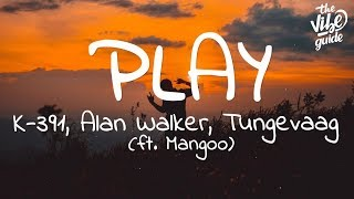 Alan Walker - Play (Lyrics) ft. K-391, Tungevaag, Mangoo