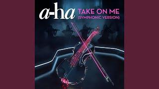 Take On Me (Symphonic Version)