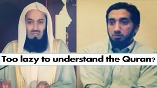 Too lazy to understand the Quran? Watch This! - Nouman Ali Khan & Mufti Menk