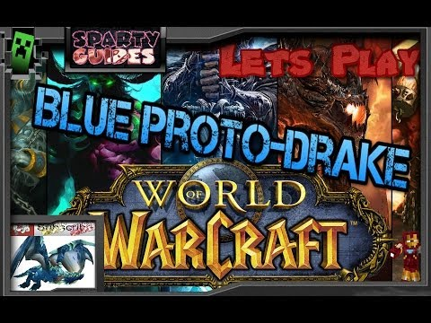 Sparty show getting the Blue Proto-drake Solo getting mount in World of warcraft