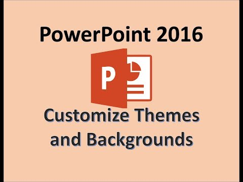 PowerPoint 2016 - Customize Slide Backgrounds and Themes