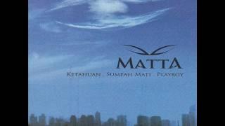 [FULL ALBUM] Matta Band - Ketahuan, Sumpah Mati, Playboy [2007]